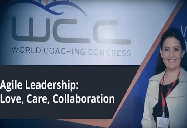 World Coaching Congress Feb 2016- Agile Leadership: Love, Care, Collaboration