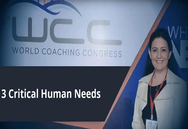 World Coaching Congress Feb 2016- 3 Critical Human Needs